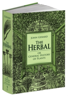 The Herbal or General History of Plants: The Complete 1633 Edition as Revised and Enlarged by Thomas Johnson, Hardback Book