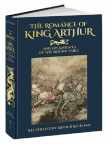 Romance of King Arthur and His Knights of the Round Table, Hardback Book
