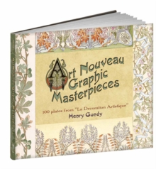 "Art Nouveau Graphic Masterpieces : 100 Plates From ""La Decoration Artistique"", Hardback Book"