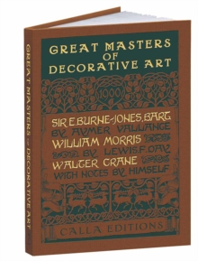 Great Masters of Decorative Art: Burne-Jones, Morris, and Crane, Hardback Book