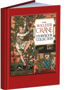The Walter Crane Storybook Collection, Hardback Book