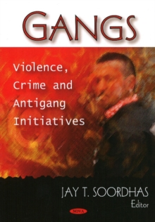 Gangs : Violence, Crime & Antigang Initiatives, Paperback / softback Book