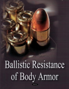 Ballistic Resistance of Body Armor, Paperback / softback Book