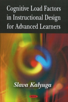 Cognitive Load Factors in Instructional Design for Advanced Learners, Paperback Book