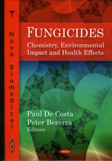 Fungicides : Chemistry, Environmental Impact & Health Effects, Hardback Book