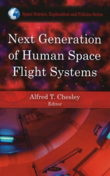 Next Generation of Human Space Flight Systems, Hardback Book