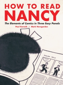 How To Read Nancy : The Elements of Comics in Three Easy Panels, Paperback Book