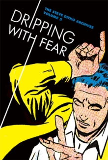 Dripping With Fear: The Steve Ditko Archives Vol. 5, Hardback Book