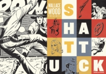 Wallace Wood Presents: Shattuck, Hardback Book