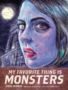 My Favorite Thing Is Monsters, Paperback / softback Book