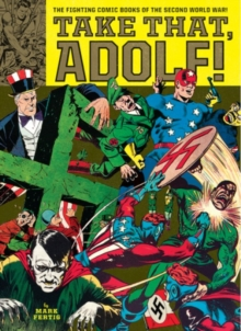 Take That, Adolf : The Fighting Comics of the Second World War, Paperback Book