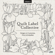 Quilt Label Collective CD Vol. 1 : Over 150 Designs to Customize, Print & Embellish, General merchandise Book