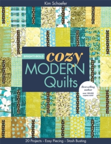 Bright & Bold Cozy Modern Quilts : 20 Projects - Easy Piecing - Stash Busting, PDF eBook