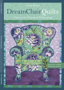 Dream Chair Quilts : 7 Patterns for Whimsical Wall Hangings, PDF eBook