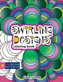 Swirling Designs Coloring Book : Teaches You: Color Wheel, Design Practices-Trapunto, Creative Play, Paperback Book