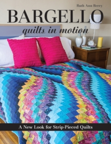 Bargello - Quilts in Motion : A New Look for Strip-Pieced Quilts, Paperback Book