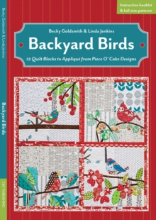 Backyard Birds : 12 Quilt Blocks to Applique from Piece O' Cake Designs, Mixed media product Book