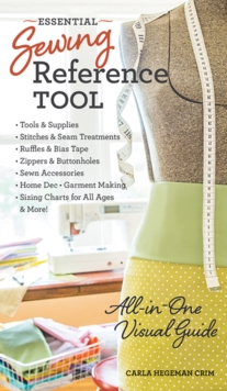 Essential Sewing Reference Tool : All-In-One Visual Guide, Paperback Book