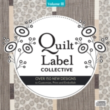 Quilt Label Collective CD Vol. 3 : Over 150 New Designs to Customise, Print and Embellish, General merchandise Book