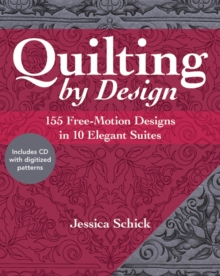 Quilting by Design : 155 Free-Motion Designs in 10 Elegant Suites (with CD), Paperback / softback Book
