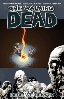The Walking Dead Volume 9: Here We Remain, Paperback / softback Book