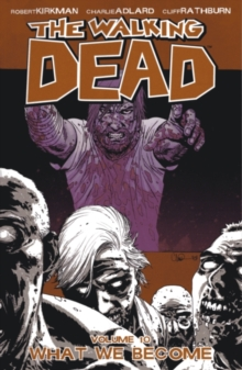 The Walking Dead Volume 10: What We Become, Paperback Book