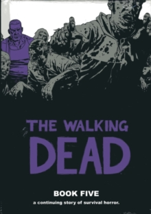The Walking Dead Book 5, Hardback Book