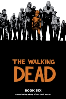 The Walking Dead Book 6, Hardback Book