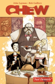 Chew Volume 3 : Just Desserts, Paperback Book