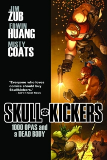 Skullkickers : Skullkickers Volume 1: 1000 Opas and a Dead Body TP 1000 OPAs and a Dead Body v. 1, Paperback Book