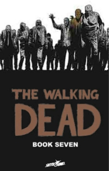 The Walking Dead Book 7, Hardback Book