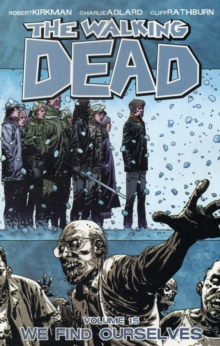 The Walking Dead Volume 15 : We Find Ourselves, Paperback Book