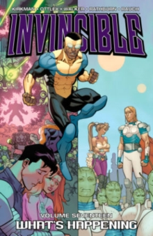 Invincible Volume 17: What's Happening, Paperback / softback Book