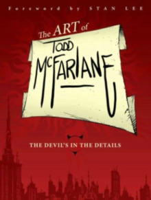 The Art of Todd McFarlane: The Devil's in the Details TP, Paperback Book