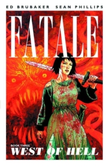 Fatale Volume 3: West of Hell, Paperback / softback Book