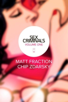 Sex Criminals Volume 1 : One Weird Trick, Paperback Book