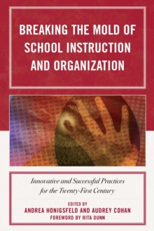 Breaking the Mold of School Instruction and Organization : Innovative and Successful Practices for the Twenty-First Century, EPUB eBook