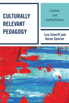 Culturally Relevant Pedagogy : Clashes and Confrontations, EPUB eBook
