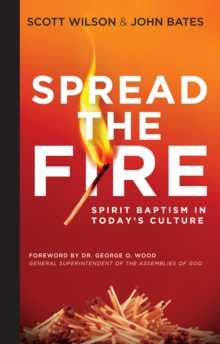 Spread the Fire : Spirit Baptism in Today's Culture, EPUB eBook
