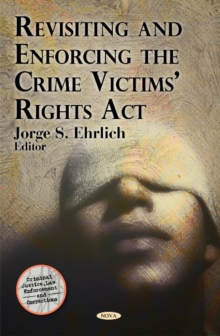 Revisiting & Enforcing the Crime Victims' Rights Act, Hardback Book