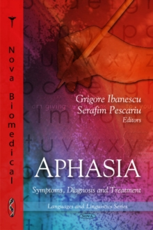 Aphasia : Symptoms, Diagnosis & Treatment, Hardback Book