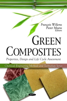 Green Composites : Properties, Design & Life Cycle Assessment, Hardback Book
