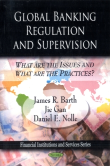 Global Banking Regulation & Supervision : What Are the Issues & What Are the Practices?, Paperback / softback Book