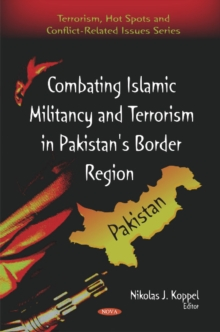Combating Islamic Militancy & Terrorism in Pakistan's Border Region, Hardback Book