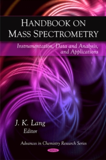 Handbook on Mass Spectrometry : Instrumentation, Data & Analysis, & Applications, Hardback Book