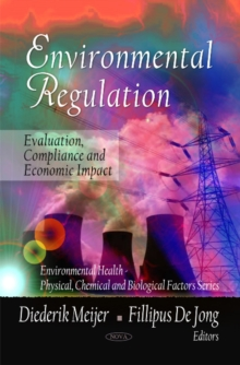 Environmental Regulation : Evaluation, Compliance & Economic Impact, Hardback Book