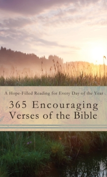 365 Encouraging Verses of the Bible : A Hope-Filled Reading for Every Day of the Year, EPUB eBook