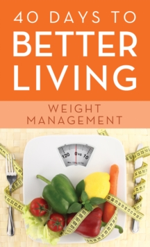 40 Days to Better Living--Weight Management, EPUB eBook