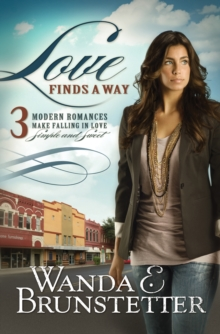 Love Finds a Way : 3 Modern Romances Make Falling in Love Simple and Sweet, EPUB eBook
