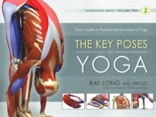 Key Poses of Yoga:  The Scientific Keys Vol 2, Paperback Book